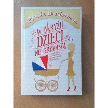 W Paryżu dzieci nie grymaszą Pamela Druckerman