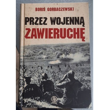 Przez wojenną zawieruchę Boris Gorbaczewski