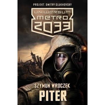 *Uniwersum Metro2033* Piter - Szymun Wroczek
