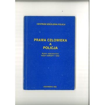 Prawa człowieka a policja. Wybór dokumentów RE/ONZ