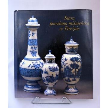 Stara porcelana miśnieńska w Dreźnie I.Menzhausen