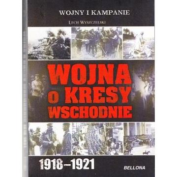 Wojna o Kresy Wschodnie 1918-1921