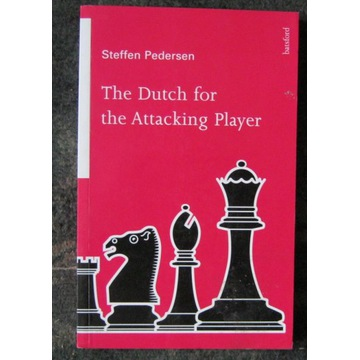 The Dutch for the Attacking Player. Pedersen