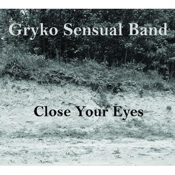 "płyta cd Gryko Sensual Band ""Close Your Eyes"""
