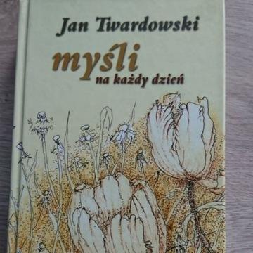 Jan Twardowski myśli na każdy dzień