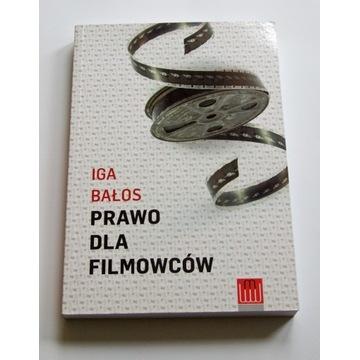 PRAWO DLA FILMOWCÓW - IGA BAŁOS -NOWA - Wyd Marzec