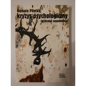 Kryzys psychologiczny. Wybrane zagadnienia Pilecka