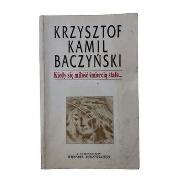 Kiedy się miłość śmiercią stała - K.K.Baczyński