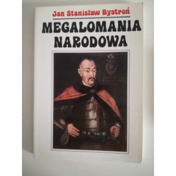 Megalomania narodowa - J.S. Bystroń