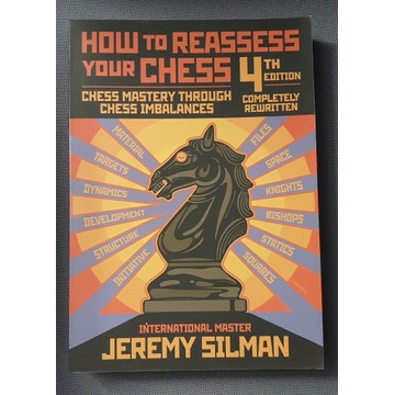 How to reassess your chess - Silman