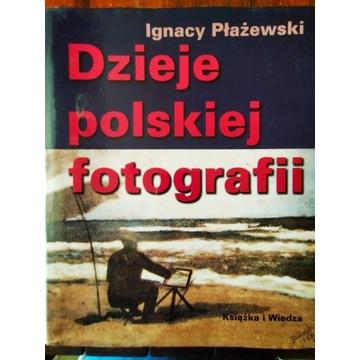 Dzieje Polskiej fotografii  Ignacy Płażewski