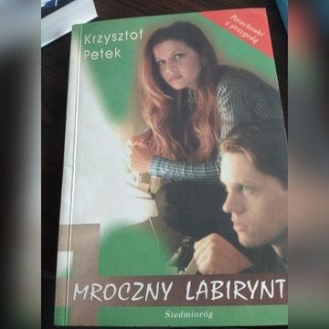 Krzysztof Petek Mroczny labirynt