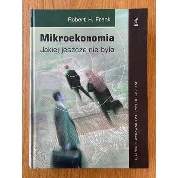 Mikroekonomia jakiej jeszcze nie było - R.H. Frank