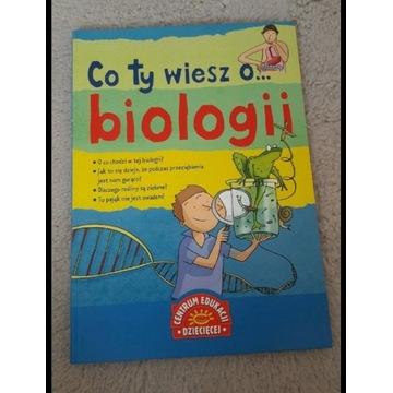 Co Ty wiesz o biologii.Książka
