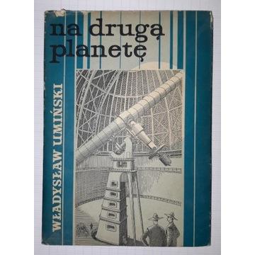 Na Drugą Planetę - Umiński Władysław, wyd.III 1968