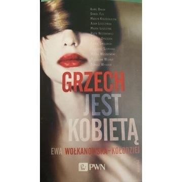 Ewa Wołkanowska-Kołodziej - GRZECH JEST KOBIETĄ