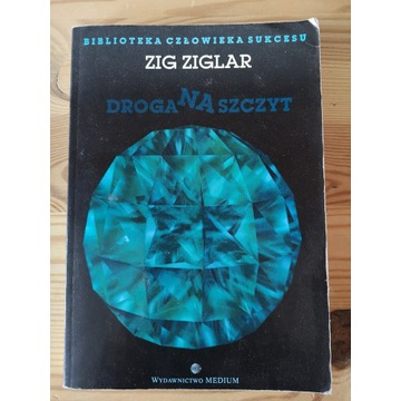 Zig Ziglar - Droga na Szczyt
