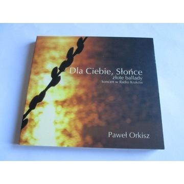Paweł Orkisz-Dla Ciebie,Słońce -Złote Ballady