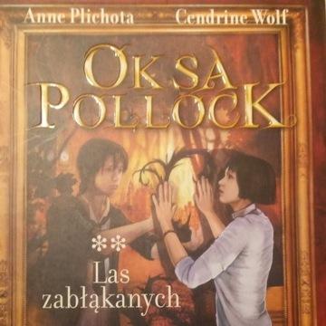 Oksa Pollock - Las zabłąkanych - Anne Plichota