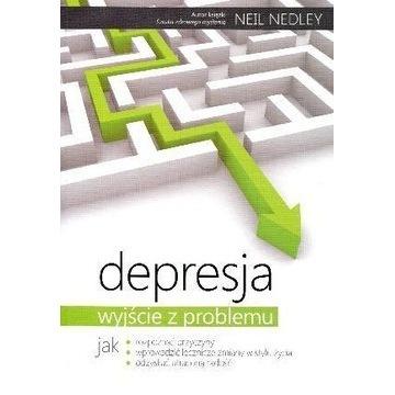 Depraesja Wyjście z problemu - Neil Nedley