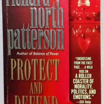 Richard North Patterson - Protect and Defend