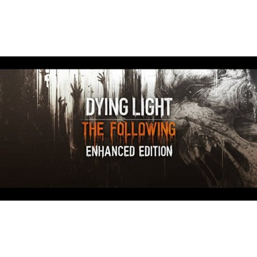 Dying Light: The Following – Enhanced Edition GOG