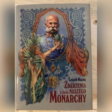 Zdarzenia z życia naszego Monarchy - Leszek Mazan