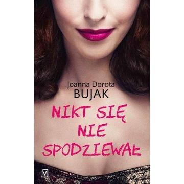 Joanna Dorota Bujak - Nikt się nie spodziewał