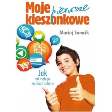 Moje pierwsze kieszonkowe - Maciej Samcik