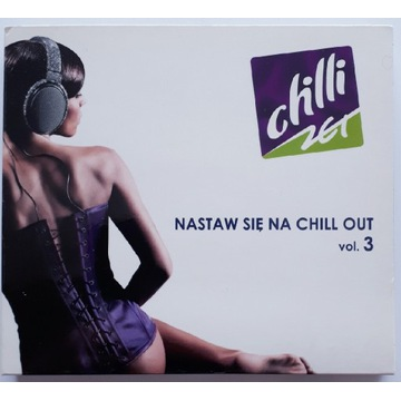 Chilli Zet Nastaw się Na Chill Out vol 3 2009r