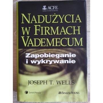 Nadużycia w firmach vademecum - Joseph T.  Wells