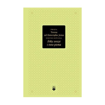 Żółty zeszyt i inne pisma Święta Teresa