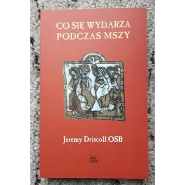 Co się wydarza podczas Mszy, J. Driscoll OSB