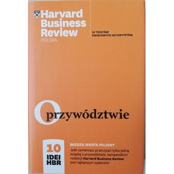 O przywództwie. 10 idei HBR. Harvard Business Rev.