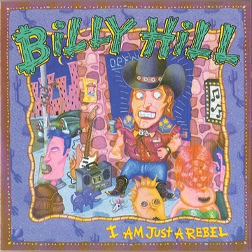 Billy Hill - I Am Just A Rebel - 1989 - USA - CD