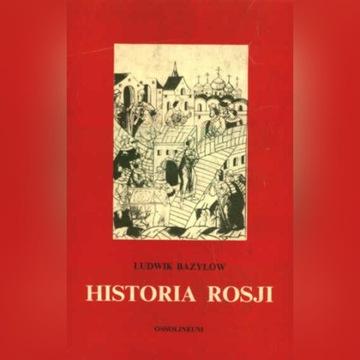 HISTORIA ROSJI - Ludwik Bazylow