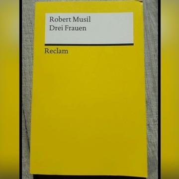 """""""Drei Frauen"""" Robert Musil"""