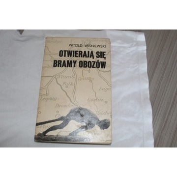 Witold Wiśniewski Otwierają się bramy obozów