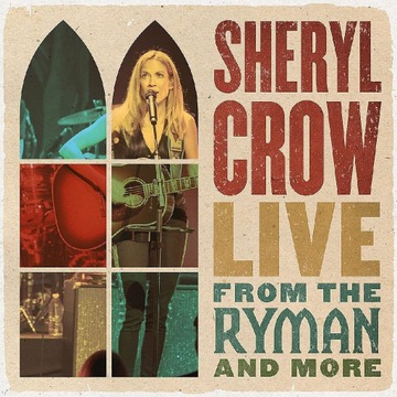 Sheryl Crow - live from the Ryman and more cd