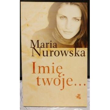 Maria Nurowska Imię twoje...