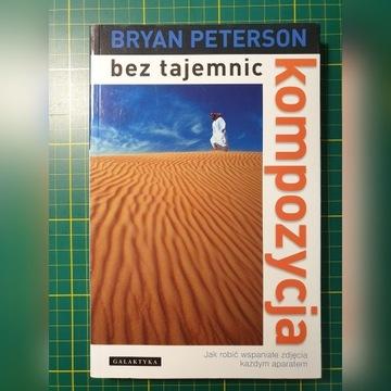 Bryan Peterson Kompozycja bez tajemnic