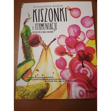 Kiszonki i Fermentacje - Aleksander Baron