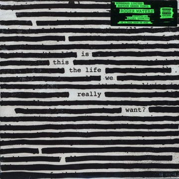 ROGER WATERS - IS THIS THE LIFE WE REALLY WANT ?