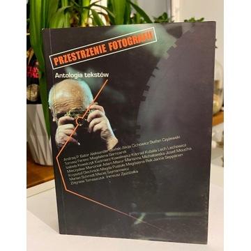 Przestrzenie Fotografii Antologia Tekstów