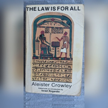 Aleister Crowley, The Law Is For All