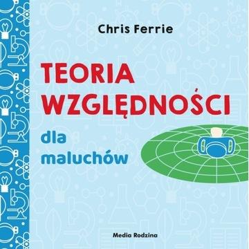 Teoria względności dla maluchów, Chris Ferrie