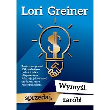 Wymyśl, sprzedaj,zarób Lori Greiner