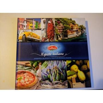 IL GUSTO ITALIANO Przepisy Kuchni włoskiej Galbani