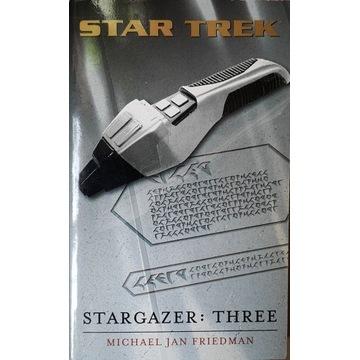 Star Trek Stargazer Three by Michael Jan Friedman