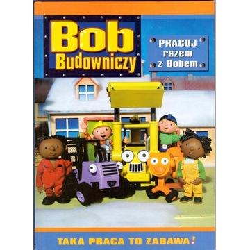 Bob Budowniczy. Pracuj razem z Bobem